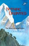 Nothing Daunted: Isobel Kuhn