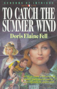 To Catch Summer Wind