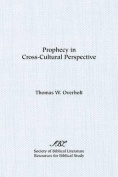 Prophecy in Cross-Cultural Perspective