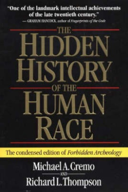 "The Hidden History of the Human Race: The Condensed Edition of ""Forbidden Archeology"""