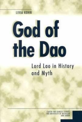 God of the Dao Pb: Lord Lao in History and Myth (Michigan Monographs in Chinese Studies)