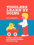 Toddlers Learn by Doing