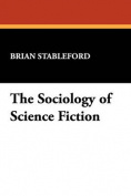 The Sociology of Science Fiction