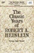 The Classic Years of Robert A. Heinlein
