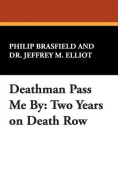 Deathman Pass Me by