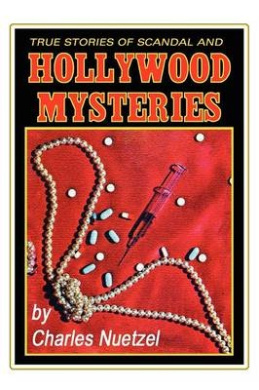 True Stories of Scandal and Hollywood Mysteries