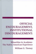 Official Encouragement, Institutional Discouragement