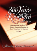 300 Hundred Years at the Keyboard - 2nd Edition