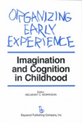 Organizing Early Experience