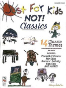 Just for Kids Not!: Classics