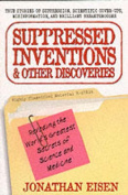 Suppressed Inventions And Other Discoveries