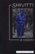 Shivitti: A Vision