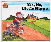 Yes, No, Little Hippo