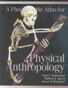 A Photographic Atlas for Physical Anthropology