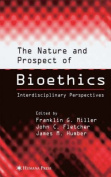The Nature and Prospect of Bioethics