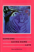 Someone Going Home Late: Poems