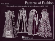 Patterns of Fashion, the Cut and Construction of Clothes