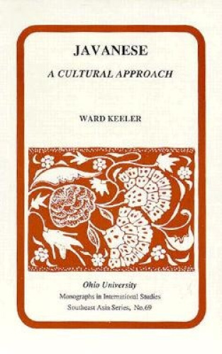 Javanese: A Cultural Approach (Ohio RIS Southeast Asia Series) by Ward Keeler.