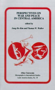Perspectives on War and Peace in Central America