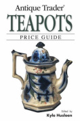 """""""Antique Trader"""" Teapots Price Guide"""