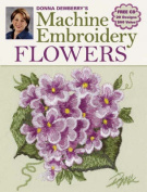 Donna Dewberry's Machine Embroidery Flowers [With CDROM]
