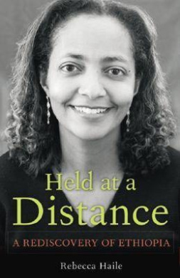 Held at a Distance: A Rediscovery of Ethiopia