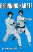Beginning Karate /Cby Tonny Tulleners; Graphic Design by David Kaplan