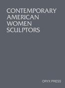 Contemporary American Women Sculptors
