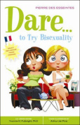 Dare to Try Bisexuality