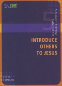 5 Things Anyone Can Do to Introduce Others to Jesus