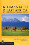 Kilimanjaro & East Africa  : A Climbing and Trekking Guide
