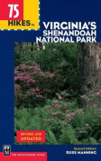 Mountaineers Books 100180 75 Hikes in Virginias Shenandoah National Park Russ Manning