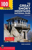 Mountaineers Books 100178 100 Hikes in the Great Smokey Mountains National Park Russ Manning