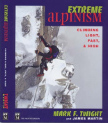 Mountaineers Books 100110 Extreme Alpinism - Twight and Martin