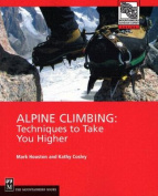 Mountaineers Books 100111 Alpine Climbing Techniques to Take You Higher