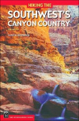 Mountaineers Books 100194 Hiking the Southwests Canyon Country 3rd Edition Sandra Hinchman