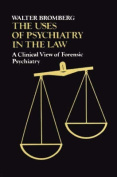 The Uses of Psychiatry in the Law