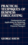 Practical Techniques of Business Forecasting