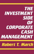 The Investment Side of Corporate Cash Management