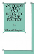 Antitrust Policy and Interest-Group Politics