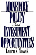 Monetary Policy and Investment Opportunities