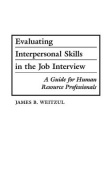Evaluating Interpersonal Skills in the Job Interview