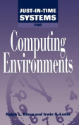 Just-in-time Systems for Computing Environments