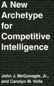 A New Archetype for Competitive Intelligence