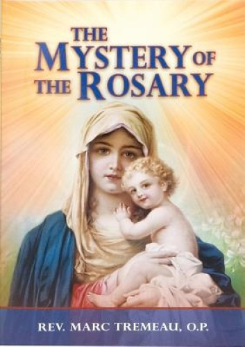 The Mystery of the Rosary by Marc Tremeau.