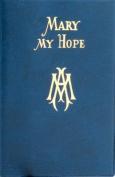 Mary My Hope