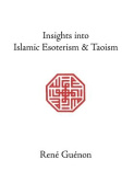 Insights into Islamic Esoterism and Taoism