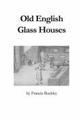 Old English Glass Houses