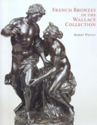 French Bronzes in the Wallace Collection