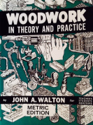 Woodwork In Theory And Practice